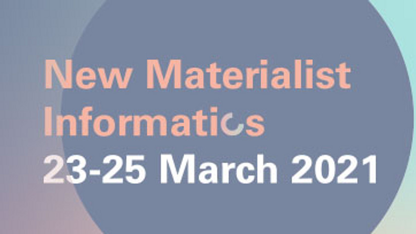 New Materialist Informatics, 23-25 March 2021