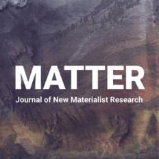Matter: Journal of New Materialist Research